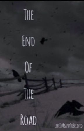 The End Of The Road by LifeIsMeantToBeLived