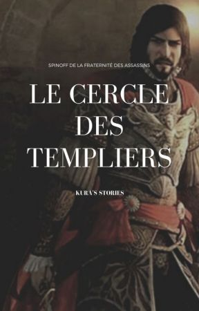 Le Cercle des Templiers [AC OS] by KuraRoseKenway