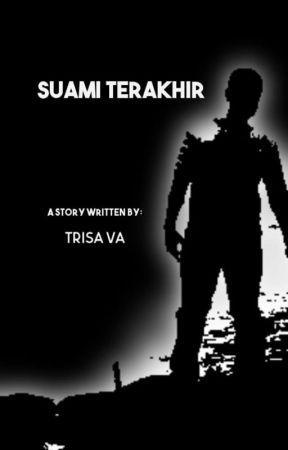 SUAMI TERAKHIR by TrisaVa