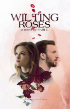 Wilting Roses by pretentiousQ