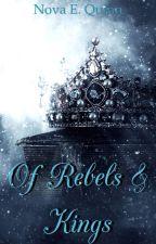 Of Rebels and Kings by novasquinn
