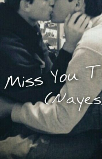 I Miss You Too.