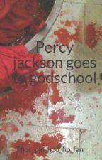 Percy jackson goes to godschool by Tfios_pjo_hoo_hp_fan
