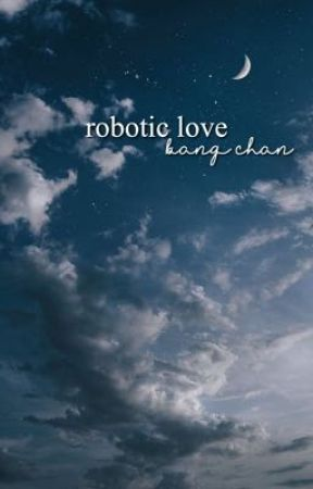 robotic love | bang chan by leefel1x
