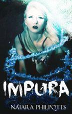 Impura  © ||  PAUSADA  || by NaiiPhilpotts