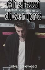 Gli stessi di sempre (Sequel of Scordarmi chi ero ) Emis Killa/Fedez fanfiction by onlysmokeweed