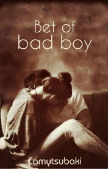 A bet of bad boy [ Réécriture ]