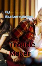 Trouble Maker (Clato Fanfic) by BlurberryAngel