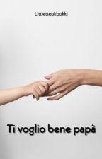 Ti voglio bene papà! || Niall Horan #Wattys2016 by Hanna_Black