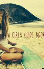 A Girls guide book by XMilkyMooX