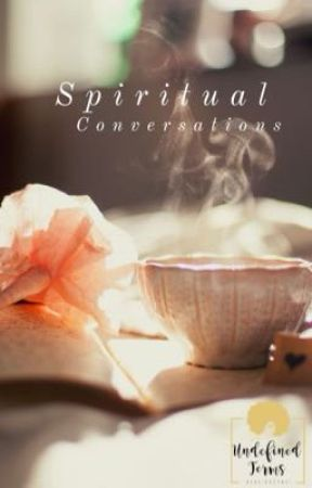 Spiritual Conversations by UndefinedTerms