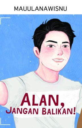 Alan, Jangan Balikan! by beliawritingmarathon