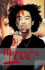 Menacing Love (Princeton Horror Love Story) by Destinylovesdomo1