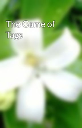 The Game of Tags by Ka2en2nD