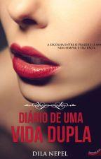 Diário de uma vida dupla by DizisFanfics