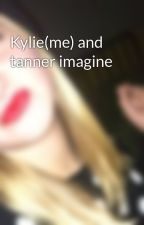 Kylie(me) and tanner imagine by beyond5islife