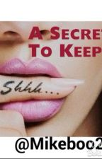 A Secret To Keep by Overdose_OnMe_
