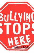 Bullying Stops Here by JanisRoss