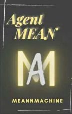 Agent Mean by MeannMachine