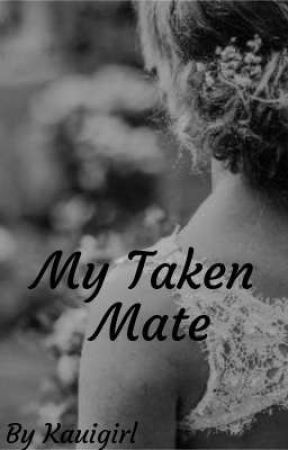 My Taken Mate by kauigirl