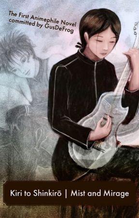 Kiri to Shinkirō | Mist and Mirage by gusdefrog