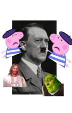 Hitler x Peppa (feat. Shrek and Jesus) by ilovemywives