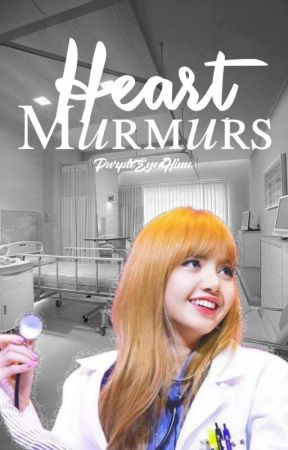 Heart Murmurs ❥ chaelisa by ThePurpleEyedHime