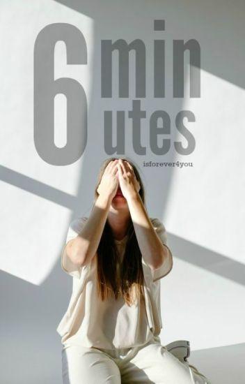 6 minutes [c. h.]