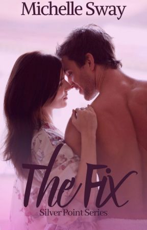 The Fix - Silver Point Series #NaNoWriMo2019 by Shellz2308