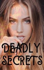 Deadly Secrets by aria_leroy