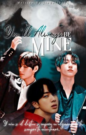 You'll Always Be Mine [TaeJin] [KookJin] by JinBell9194