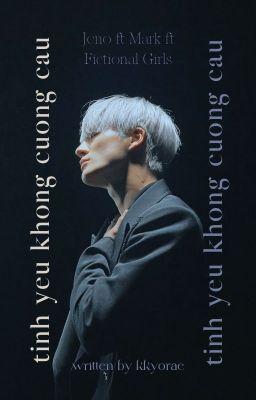 Đọc truyện [ Mark ft Jeno ft. Fictional girl] | Tình yêu không cưỡng cầu.