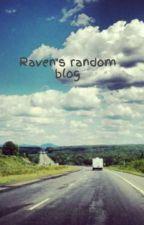 Raven's random blog by ravenbrookstone