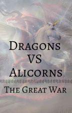 Dragons VS Alicorns: The Great War (CLOSED) by DawnXdusk123