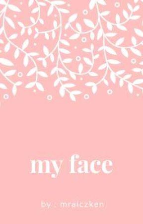 my face by mraiczken