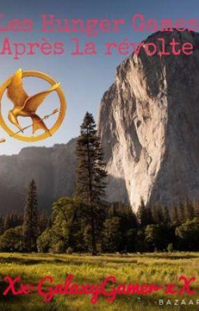 Les Hunger Games: Après la révolte (FANFIC!!!) by Xx-GalaxyGamer-xX