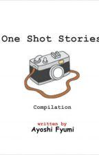 One Shot Stories Compilation by AyoshiFyumi