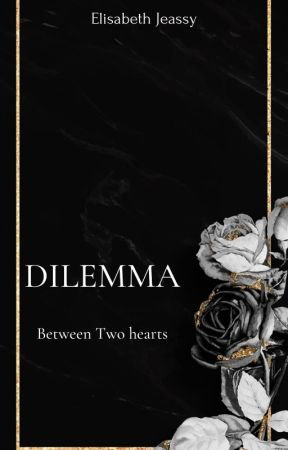 DILEMA by Elisabethjeassy
