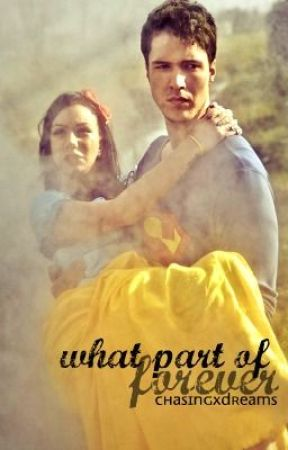 What Part of Forever [editing] by chasingxdreams