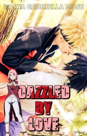 Dazzled by Love🍥SasuNaru by MariaGabriellaMose