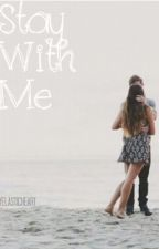 Stay With Me (A Luke Korns Fanfic) by myelasticheart