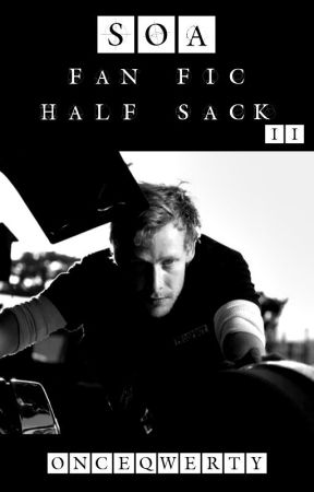 Sons of Anarchy - Fan Fic Half-Sack II by OnceQwerty