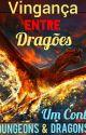 Vingança Entre Dragões by FranciscoAssis123