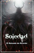 Soledad: El Reinado de Ricardo (Libro II) by Angel_jovovich