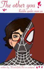 the other you - reddie spider-man au by WeirdLittleShit