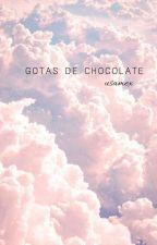 ☁♡❧Gotas De Chocolate❧♡☁ by Coconutlosa