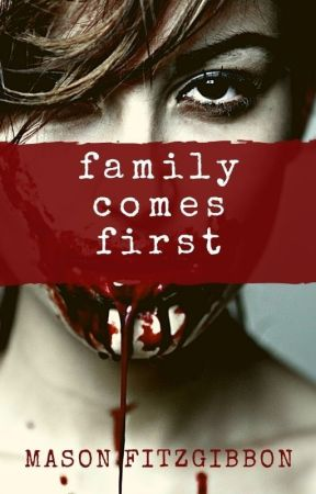 Family Comes First by masonfitzzy