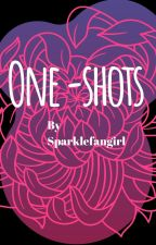 Random One-Shots♡♡ by sparklefangirl