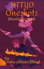 ✧・゚: *HTTYD Oneshots✧・゚:* by ConfusedStateOfMind