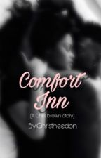 Comfort Inn  (Chris Brown Fanfic) by breezybisshh
